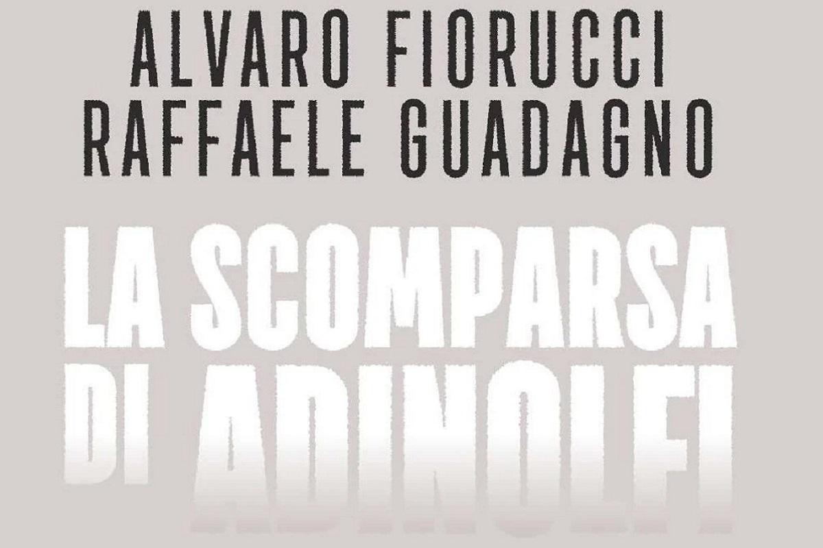 """Libri: """"La scomparsa di Paolo Adinolfi"""", il magistrato ucciso due volte"""