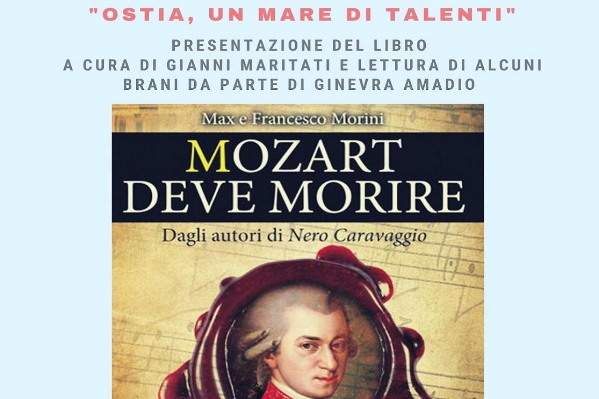 """Il romanzo storico""""Mozart deve morire"""" apre la rassegna """"Ostia un mare di talenti"""""""